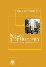 Rozwój a przestrzeń w wybranych krajach rozwijających się  Grzegorczyk Anna