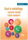 Excel w marketingu - sprawnie zaplanuj i rozlicz kampanie Próchnicki Wojciech