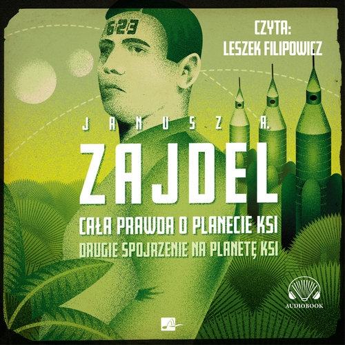 Cała prawda o planecie Ksi (Audiobook) Janusz A. Zajdel