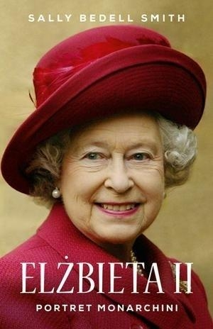 Elżbieta II. Portret monarchini Sally Bedell Smith