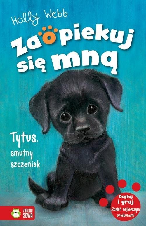 Zaopiekuj się mną Tytus, smutny szczeniak Webb Holly