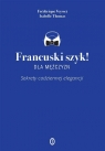 Francuski szyk dla mężczyzn! Sekrety codziennej elegancji Thomas Isabelle, Veysset Frédérique