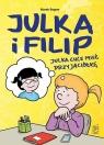 Julka i Filip Julka chce mieć przyjaciółkę Regner Marek