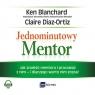 Jednominutowy Mentor Jak znaleźć i pracować z mentorem - i dlaczego Blanchard Ken, Diaz-Ortiz Claire