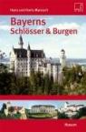 Bayerns Schlösser &, Burgen Hans Maresch