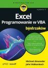 Excel. Programowanie w VBA dla bystrzaków. Wydanie V