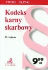 Kodeks karny skarbowy  Kajdanowicz Anna (red.)