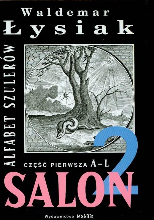 Salon 2. Alfabet szulerów. Część pierwsza A-L Łysiak Waldemar