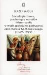 Socjologia tłumu, psychologia narodów i historiozofia w myśli społeczno-politycznej Jana Karola Kochanowskiego (1869-1949)