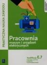 Praktyczna nauka zawodu Pracownia maszyn i urządzeń elektrycznych E.7 Technik elektryk elektryk elektromechanik