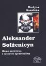 Aleksander Sołżenicyn. Homo sovieticus i człowiek sprawiedliwy Martyna Kowalska