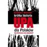 Krótka historia UPA dla Polaków. Czy historycy  nas pogodzą?