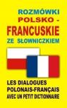 Rozmówki polsko-francuskie ze słowniczkiem Praca zbiorowa
