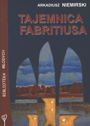 Tajemnica Fabritiusa Niemirski Arkadiusz