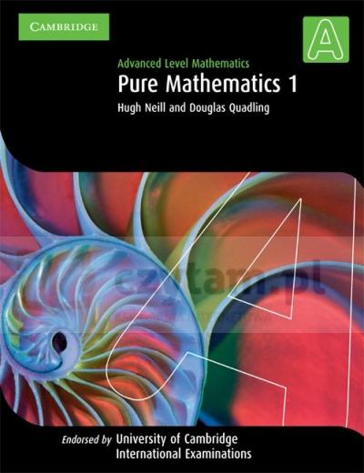 Pure Mathematics 1. Advanced Level Mathematics Hugh Neill, Douglas Quadling