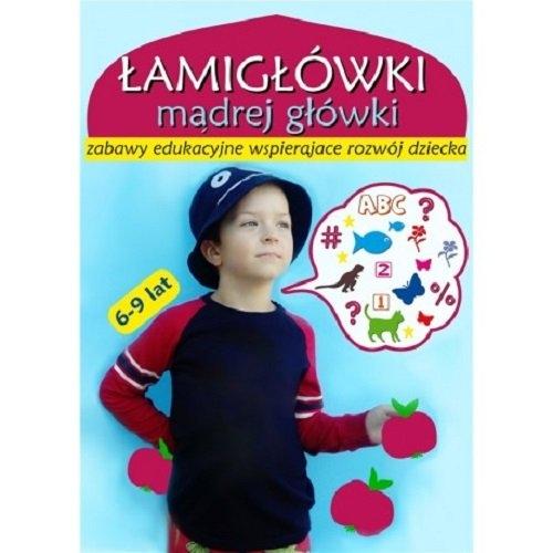 Łamigłówki mądrej główki 6-9 lat Agnieszka Wileńska