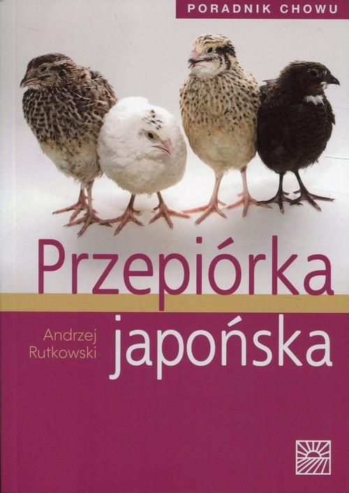 Przepiórka japońska Poradnik chowu Rutkowski Andrzej