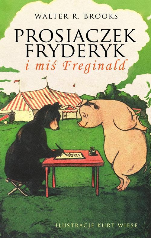 Prosiaczek Fryderyk i miś Freginald Brooks Walter. R.