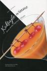 Koktajle winne Nowe drinki, inspiracje i klasyki Manzoni Davide