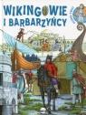 Poznaj świat Wikingowie i barbarzyńcy
