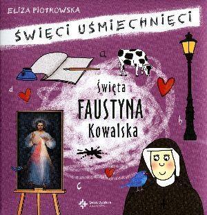 Święta Faustyna Kowalska Piotrowska Eliza