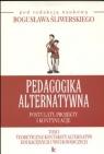 Pedagogika alternatywna Postulaty projekty i kontynuacje