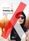 Poddaję się Życie muzułmanek w Polsce Dudek Anna J.