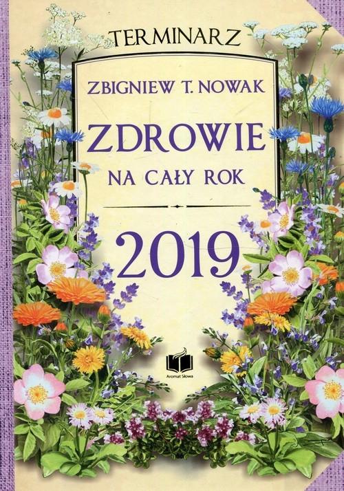 Zdrowie na cały rok 2019 Terminarz Nowak Zbigniew T.