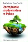 Zarządzanie środowiskiem w Polsce Poskrobko Bazyli, Poskrobko Tomasz
