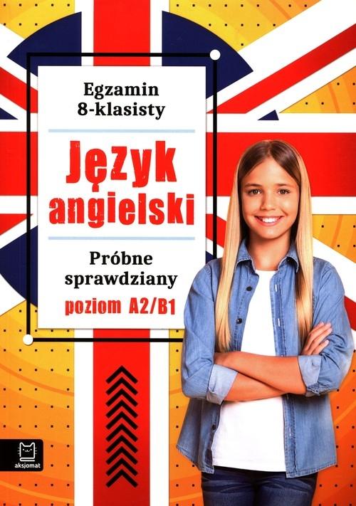 Egzamin 8-klasisty Język angielski Próbne sprawdziany Szewczak Małgorzata