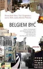 Belgiem być Bizek-Tatara Renata, Quaghebeur Marc, Teklik Joanna, Zbierska-Mościcka Judyta
