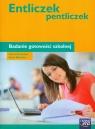 Entliczek pentliczek Badanie gotowości szkolnej Derewlana Hanna, Wosińska Beata