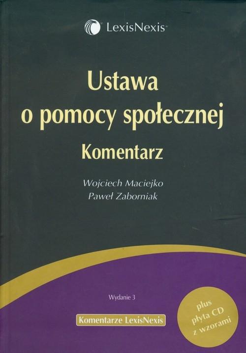 Ustawa o pomocy społecznej Komentarz + CD z wzorami Maciejko Wojciech, Zaborniak Paweł