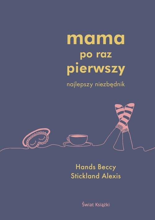 Mama po raz pierwszy Hands Beccy, Stickland Alexis