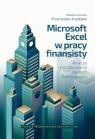Microsoft Excel w pracy finansisty. Analiza i modelowanie danych