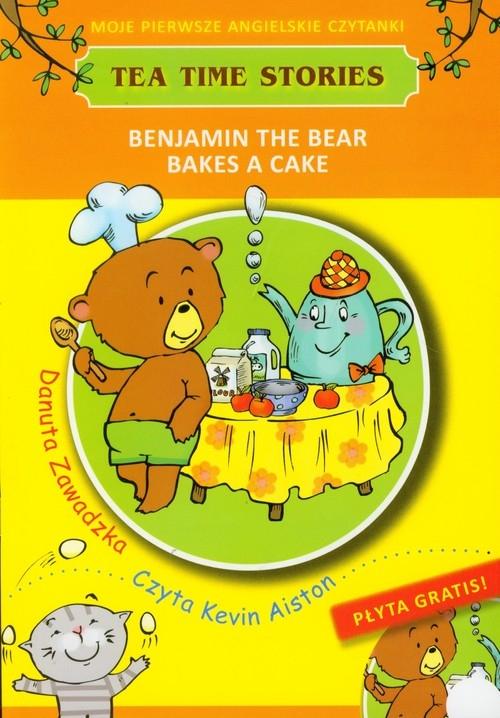 Benjamin the bear bakes a cake Moje pierwsze angielskie czytanki + CD Zawadzka Danuta