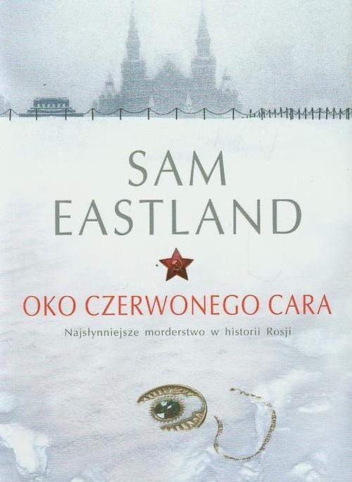 Oko Czerwonego Cara Eastland Sam
