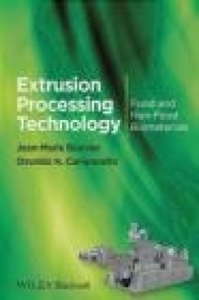 Extrusion Processing Technology - Food and Non-Food Biomaterials Jean-Marie Bouvier, Osvaldo H. Campanella, J. M. Bouvier
