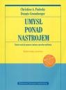 Umysł ponad nastrojem Zmień nastrój poprzez zmianę sposobu myślenia Padesky Christine A., Greenberger Dennis