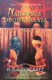 Najlepsze opowiadania Tom 2 Lovecraft Howard Philips