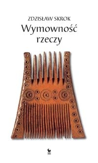 Wymowność rzeczy Skrok Zdzisław