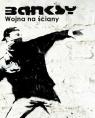 Banksy Wojna na ściany