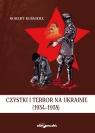 Czystki i terror na Ukrainie (1934-1938)