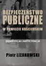 Bezpieczeństwo publiczne w powiecie kościerskim - deskrypcja i antycypacja Lizakowski Piotr