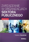 Zarządzanie w organizacjach sektora publicznego Zawadzak Tadeusz