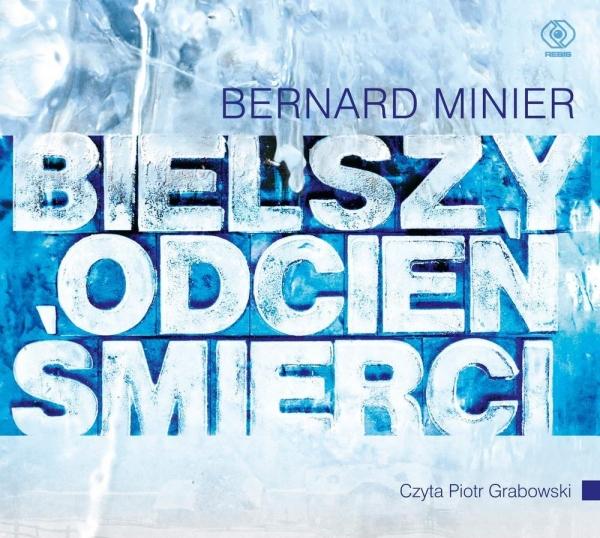 Bielszy odcień śmierci  (Audiobook) (Audiobook) Minier Bernard