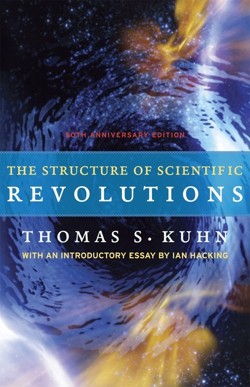 The Structure of Scientific Revolutions Kuhn Thomas S.