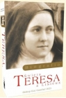 Święta Teresa z Lisieux (1873-1897). Biografia Bp Gaucher Guy