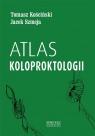 Atlas koloproktologii Tomasz Kościński, Jacek Szmeja