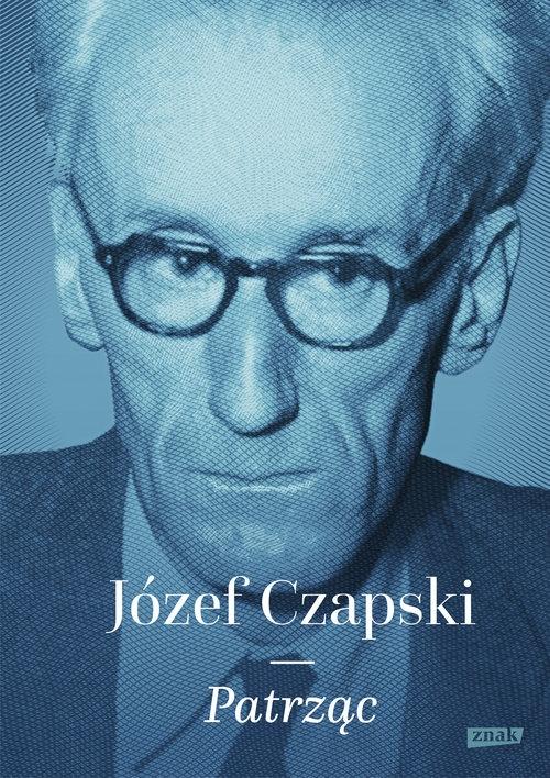 Patrząc Czapski Józef